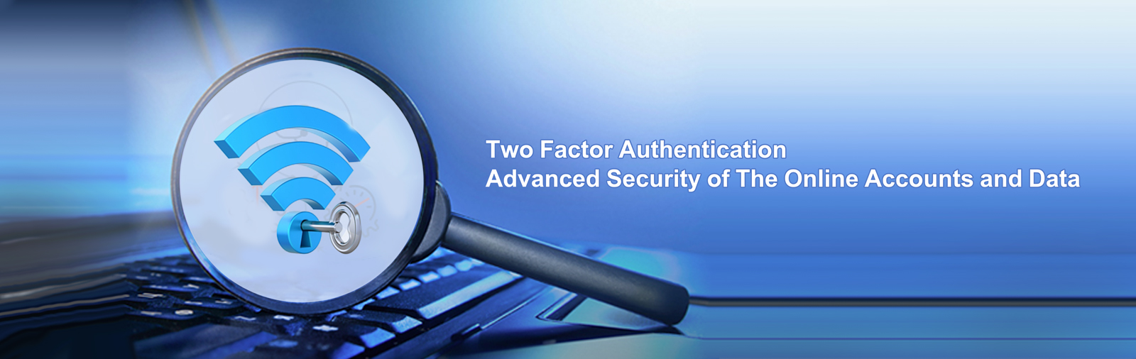 Two Factor Authentication: Advanced Security of The Online Accounts and Data