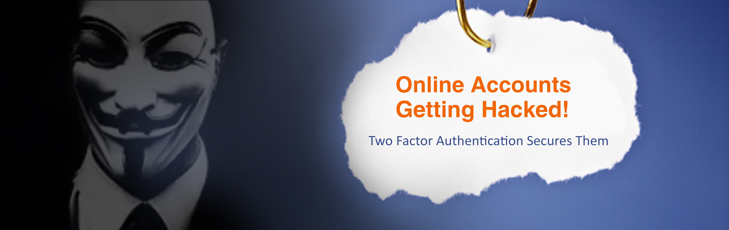 Online Accounts Getting Hacked! Two Factor Authentication Secures Them