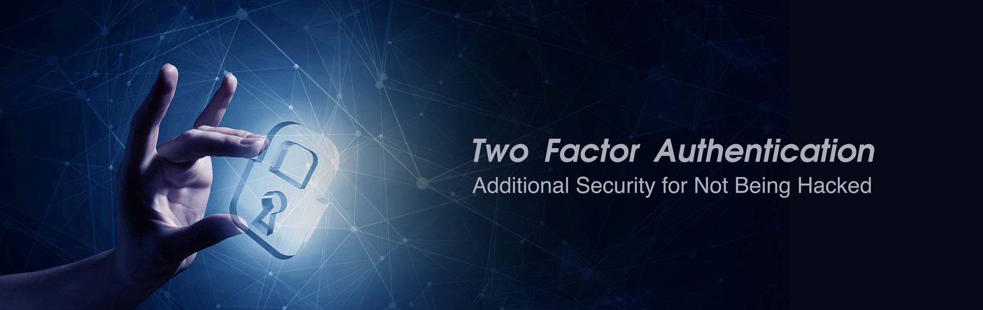 Two Factor Authentication – Additional Security for Not Being Hacked