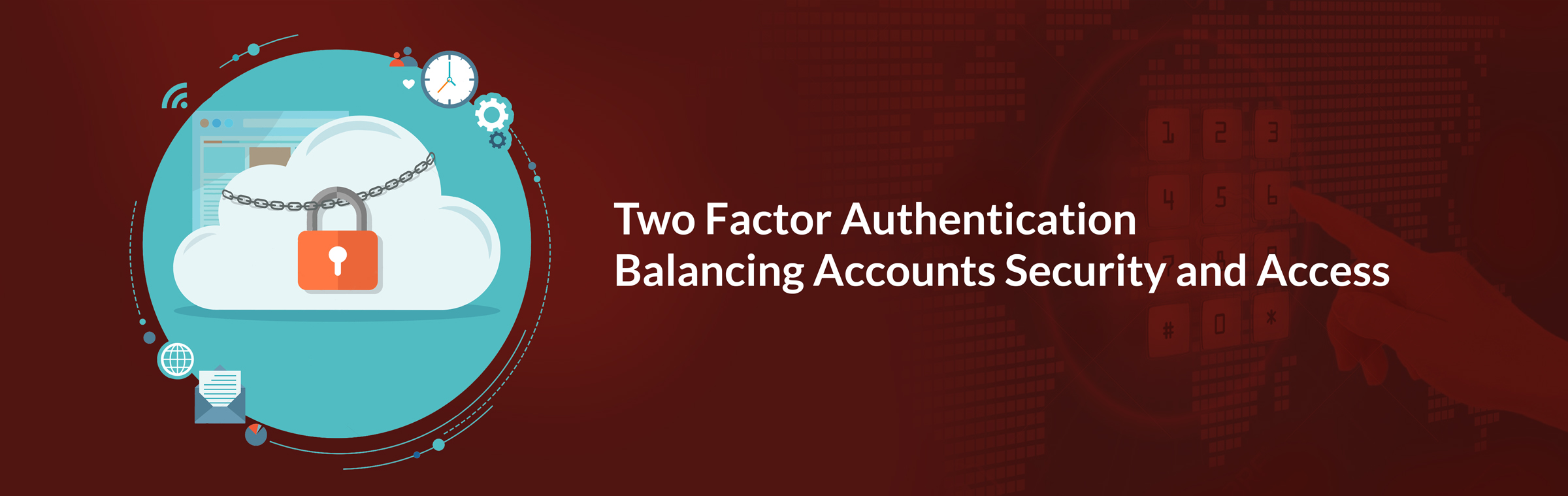 Two Factor Authentication: Balancing Accounts Security and Access