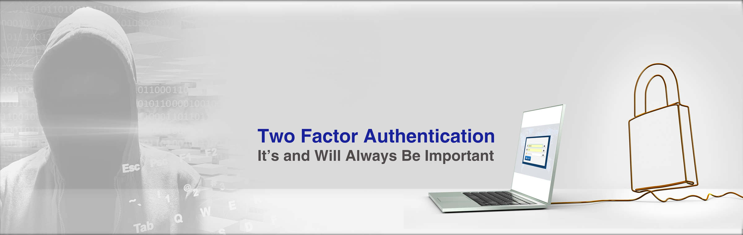Two Factor Authentication: It's and Will Always Be Important